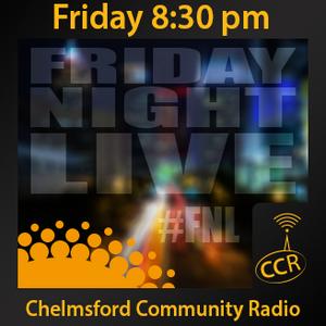 Friday Night Live - @ccrFNL - Will - 11/07/14 - Chelmsford Community Radio