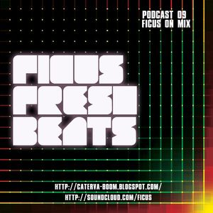 FICUS Fresh Beats Podcast 09 Ficus mix