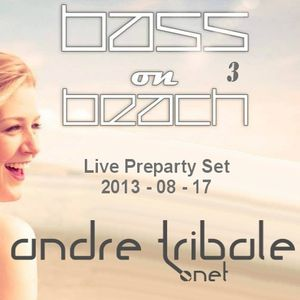 Andre Tribale - Live Preparty Set @  Bass On Beach 3 - 20130817