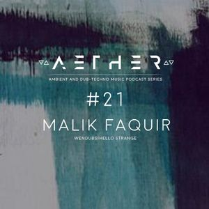 AETHER Guest Mix #21 - Malik Faquir (Wendubs Recordings) Live Mix
