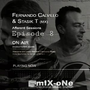 Fernando Calvillo & Stasik T @ MixOne FM -Afferent Sessions Ep 08- (October 4th, 2017)