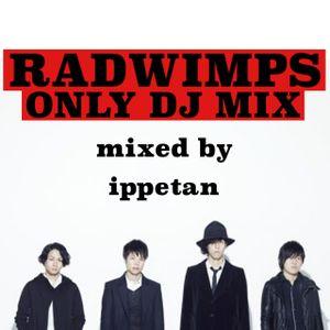 RADWIMPS ONLY DJ MIX [mixed by ippetan]