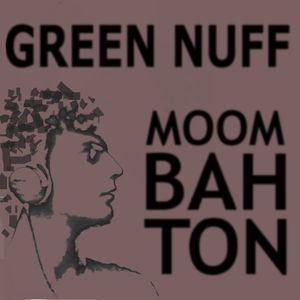 GREEN NUFF - MOOMBAHTON MIXTAPE