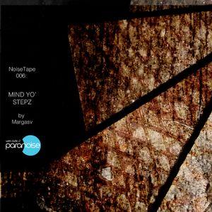NoiseTape 06 - Margasv - Mind Yo' Stepz