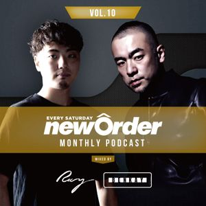 Club Piccadilly 『newOrder』 Official Monthly Podcast Vol,10 mixed by Ray & Benkay