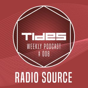 Tides Weekly Podcast #008: RADIO SOURCE