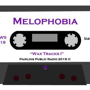 Melophobia - Wax Tracks I (January 15, 2016)