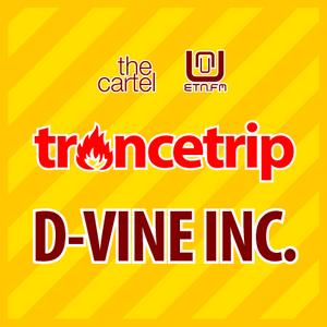 D-Vine Inc.'s Trancetrip for The Cartel and ETN.fm