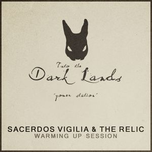 Into The Dark Lands – Power Station [Warming Up Session by Sacerdos Vigilia & The Relic]