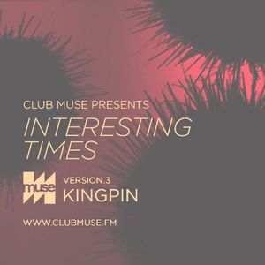 Interesting Times: Version.3 - Kingpin