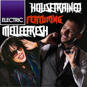 #HOUSETRAINED FT MELLEEFRESH & DJ MARTY HOEFT