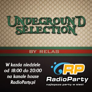 Relas - Undeground Selection (Konstantin Yoodza Guest Mix) @ radioparty