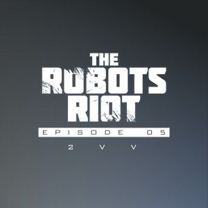 The Robots Riot. Episode 05: 2vV