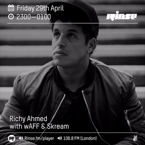 Rinse FM Podcast - Richy Ahmed w/ Skream + wAFF - 29th April 2016