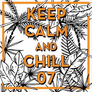 Keep Calm & Chill 07