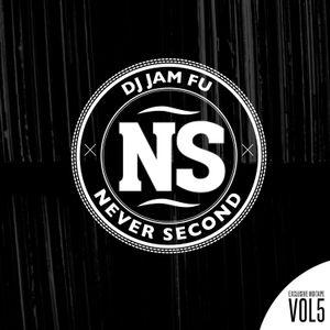 Never Second Volume 5 - DJ Jamfu