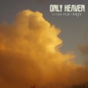 Only Heaven  Vol.1
