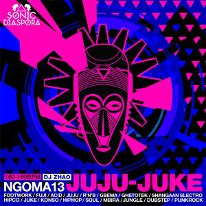 NGOMA 13 - Juju-Juke