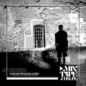 Mixtape.com.pl - podcast009: Umba