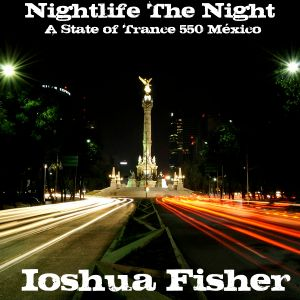 .::: Nightlife The Night :::.::: Mixed by Ióshua Fisher :::.
