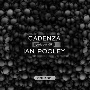 Cadenza Podcast | 051 - Ian Pooley (Source)