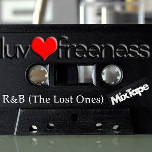 Luvfreeness R&B MIXTAPE (The Lost Ones)