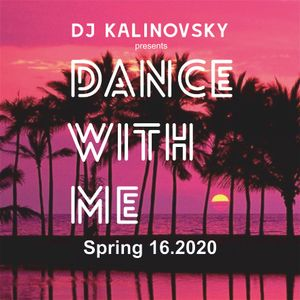 Dance with me 16.2020 by Dj Kalinovsky