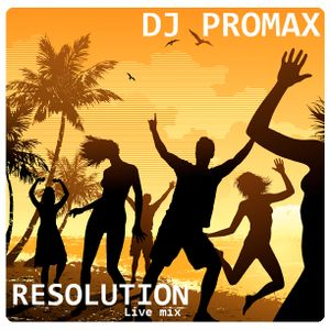 Dj Promax - Resolution (Live promo)