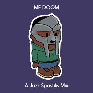 MF DOOM - A Jazz Spastiks Mix