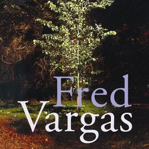 Fred Vargas - The Three Evangelists