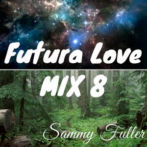 Futura Love - Mix 8 (Future / Chill)