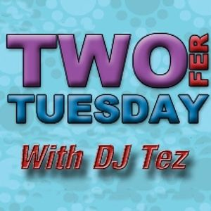 The Tez Mess 2-Fer Tuesday Showcase Radio June 27th 2017