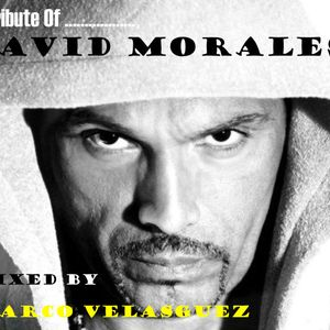 A Tribute of........... David Morales (Mixed by Marco Vealsguez)