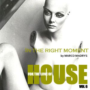 Marco Madrys - FTLOH - In the right moment (live set mix)