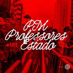 AntiCast 181 – PM x Professores x Estado