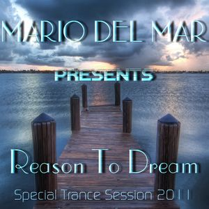 Mario Del Mar - Reason To Dream (Special Trance Session 2011)