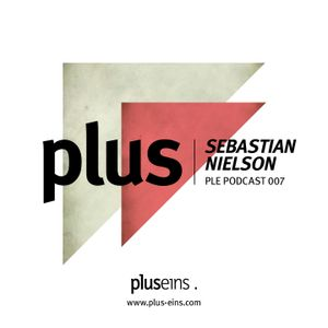 Plus Eins Podcast 007 | Guestmix by Sebastian Nielson