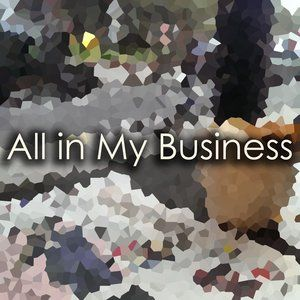 All In My Business 4 Oct 18