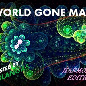 World Gone Mad Radioshow 02 - Harmony Edition by Pablangas