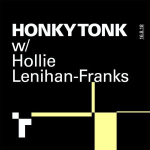 Honky Tonk with Hollie Lenihan-Franks - 16 August 2018