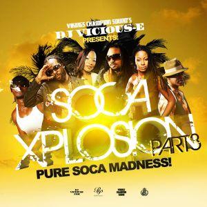 DJ Vicious-E Presents - Soca Xplosion 3