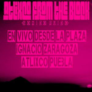 Atlixco from the block - en vivo plaza Ignacio Zaragoza - Ruido Noise Krash - Atlixco Pue.