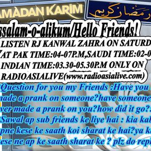*Saturday Masti With Rj Kanwal (28th July,2012[Month of Ramzan] )