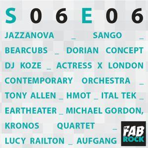 s06e06 | IDM | Dorian Concept, DJ Koze, Actress, Ital Tek, Jazzanova, Aufgang, Kronos Quartet, Lucy