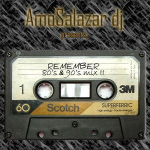 Remember 80's & 90's Mix II (by AmoSalazar)