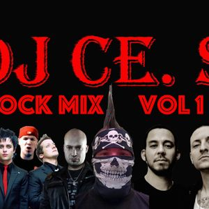 Dj Ce. S Rock Mix Vol 1 (Explicit)