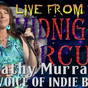 LIVE from the Midnight Circus Featuring Kathy Murray