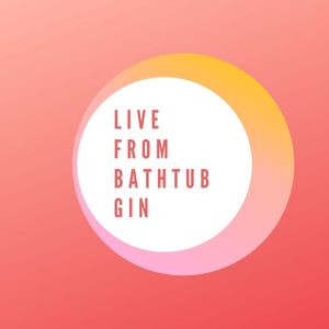 LIVE FROM BATHTUB GIN MAY '19