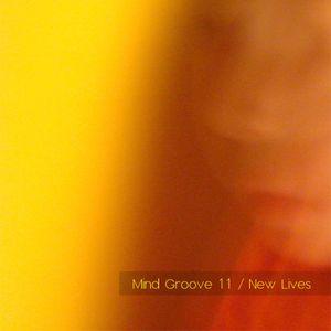 Mind Groove 11 - New Lives