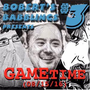 #3: GameTime (08/15/16)
